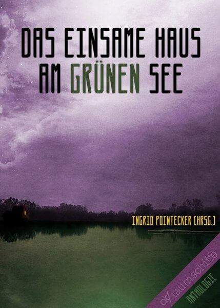 Das einsame Haus am grünen See Anthologie Cover