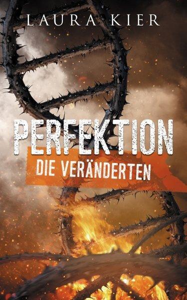 Laura Kier: Perfektion - Die Veränderten Cover