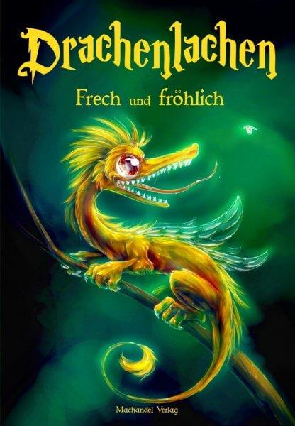 Drachenlachen Frechund Fröhlich Machandel Anthologie Cover