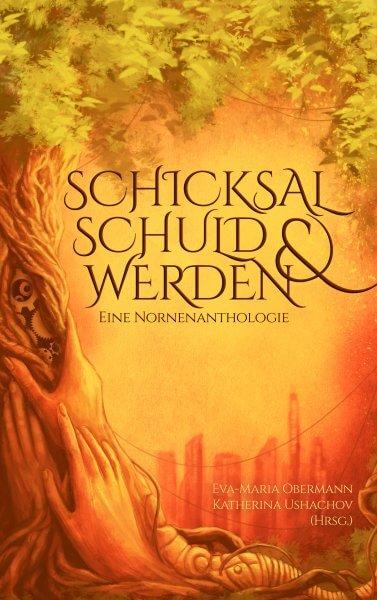 Schicksal, Schuld & Werden Anthologie Cover