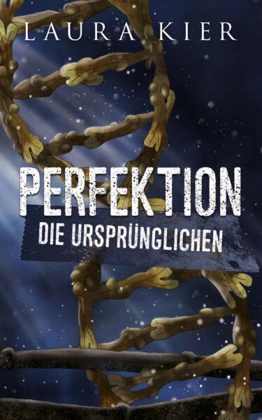 Perfektion - Die Ursprünglichen von Laura Kier Cover